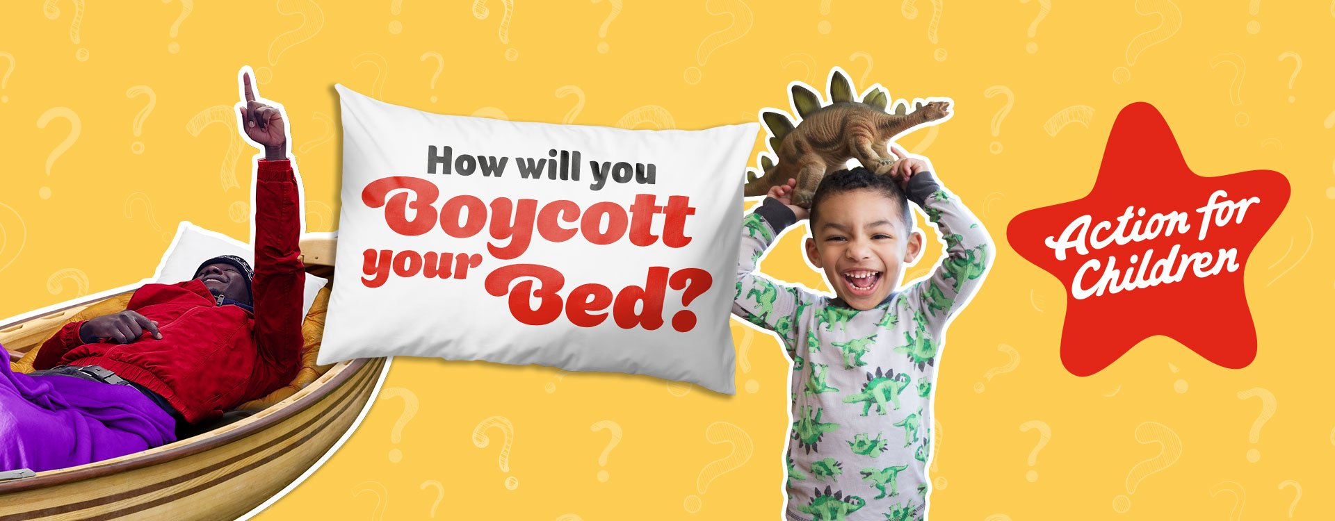 Boycott your Bed for  Action For Children